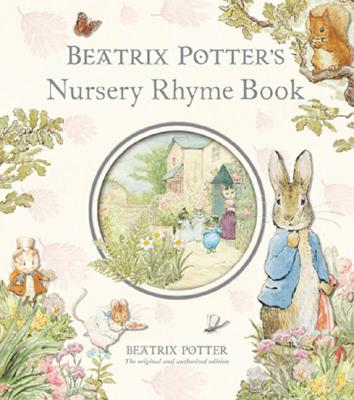 Beatrix Potter's Nursery Rhyme Book By Potter, Beatrix